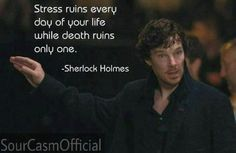 """Sherlock (The Lying Detective) """"Stress ruins every day of your life while death ruins only one. Sherlock John, Sherlock Holmes Quotes, Sherlock Holmes Bbc, Sherlock Fandom, Watson Sherlock, Jim Moriarty, Funny Sherlock, John Watson, Movie Quotes"""