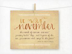 It was November... Anne of Green Gables quote art typography print.    TITLE: November    SIZE  Use the drop-down menu to select size.    Make it a