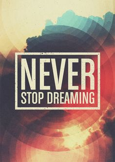 Never stop dreaming - Quote Print Limited Edition. $17.00, via Etsy.
