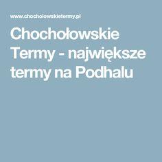 Chochołowskie Termy - największe termy na Podhalu