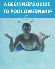 A Beginner's Guide to New Pool Ownership: