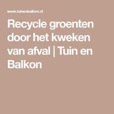Recycle groenten door het kweken van afval | Tuin en Balkon