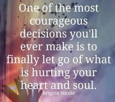 Let go of what is hurting you...