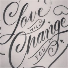"""Love Will Change You"" by Marlene Silveira"