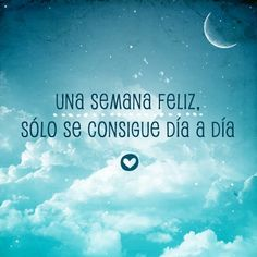 Quote│Citas - #Quote - #Citas - #Frases Spanish Quotes, Happy Week, Wise Quotes, Famous Quotes, Quotes To Live By, Great Quotes, Positive Quotes, Positive Phrases, Cute Messages