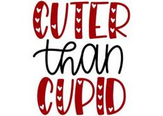 cuter than cupid Valentines Design, Valentines For Boys, Valentine Crafts, Silhouette Cameo Projects, Silhouette Design, Shilouette Cameo, Svg Files For Cricut, Cricut Vinyl, Cricut Creations