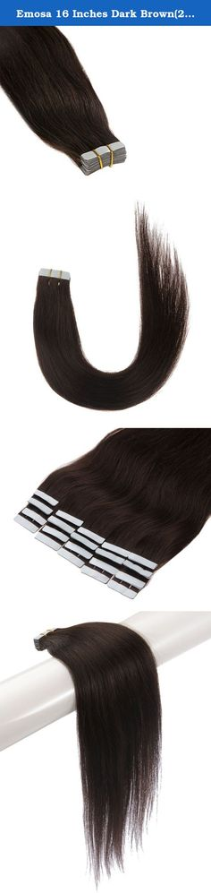 Emosa 16 Inches Dark Brown(2) 20pcs 50g Tape In Human Hair Extensions. Royar Beauty focus on Healthy&Natural hair beauty since year 2005, all of our products are produced by real human hairs. We believe healthy is the permanent fashion from all over the world. If you want looks more charming but natural, Royar Beauty is the answer always! Note: Real human hair looks more frizzier. Synthetic hair looks smooth but it is made by cheap material which is not good for human. Note: 50g is the…