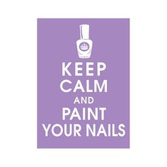 Keep Calm and PAINT YOUR NAILS 5x7 Print Featured by KeepCalmShop, $8.00