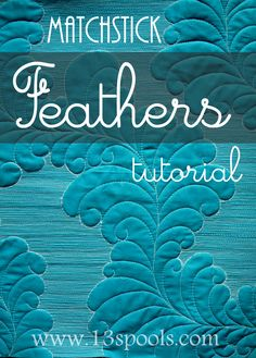 FFMQAL: Matchstick Feathers Tutorial - 13 Spools, love this one, and it's not as hard as it looks and the matchstick quilting is really quick. Quilting Stencils, Longarm Quilting, Free Motion Quilting, Quilting Tips, Quilting Tutorials, Hand Quilting, Machine Quilting Tutorial, Machine Quilting Patterns, Quilt Patterns