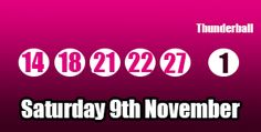 The Thunderball lottery results for Saturday 9th November, find the breakdown here: http://thunderballresults.org/thunderball-results-9th-november/