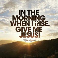 Give me Jesus.
