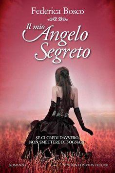 Il mio angelo segreto - Federica Bosco - 79 recensioni su Anobii