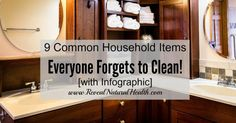 If you want a clean and healthy home, you need to rethink what you are cleaning. These common household items are often missed during regular cleaning.