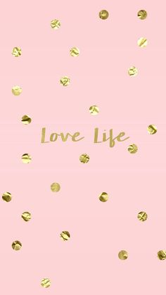 Love This Life and Live it to the Fullest.