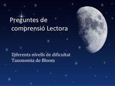 Preguntes de comprensió Lectora Diferents nivells de dificultat Taxonomia de Bloom