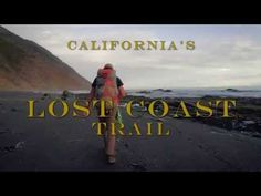 Backpacking California's Lost Coast Trail