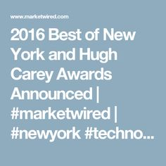 2016 Best of New York and Hugh Carey Awards Announced | #marketwired | #newyork #technology #government #localgov #govtech #hughcarey #bestofnewyork #digital #cities #agencies