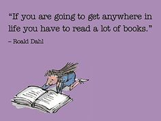 roald dahl book quotes dahl quotes roald dahl is QUOTE ICONS I Love Books, Good Books, Books To Read, Tidy Books, Children's Books, Roald Dahl Day, Roald Dahl Quotes, Children Book Quotes, Reading Quotes Kids