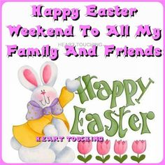 Happy Easter Weekend To All My Family And Friends easter easter quotes easter images easter quote happy easter happy easter. easter pictures funny easter quotes good friday easter weekend happy easter quotes quotes for easter holy week holy weekend Happy Easter Quotes, Happy Easter Wishes, Happy Quotes, Quotes Quotes, Easter Wishes Pictures, Quotes For Your Friends, Facebook Engagement Posts, Weekend Greetings, Birthday Wishes Quotes