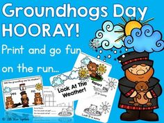 Have fun this Groundhogs Day! A little print and go fun on the run!