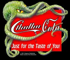 I've found no less than three kinds of Cthulhu cola out on the market. Or at least t-shirts and art for three fake kinds. Apparently an eld. Lovecraft Cthulhu, Hp Lovecraft, Classic Monster Movies, Classic Monsters, Painted Ukulele, Yog Sothoth, Flying Spaghetti Monster, Dream Song, Weird Art