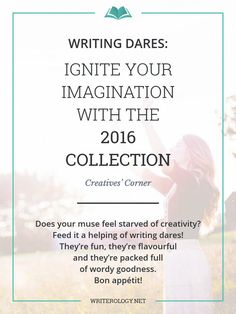 does your muse feel starved of creativity feed it a helping of writing dares