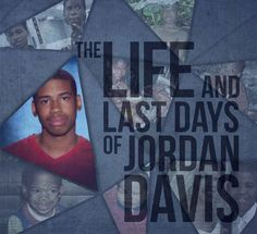 The Life And Last Days Of Jordan Davis - BuzzFeed News