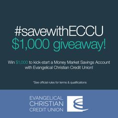 Enter to win $1,000 from Evangelical Christian Credit Union! #savewithECCU