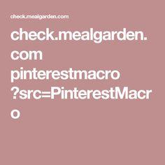 check.mealgarden.com pinterestmacro ?src=PinterestMacro