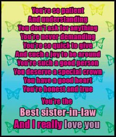 You're so patient and understanding.Best sister-in-law! ~~~~I love you! Sister In Law Quotes, Sister Quotes Funny, Brother Sister Quotes, Love My Sister, Best Sister, Funny Quotes, Funny Sister, Daughter Poems, Something To Remember