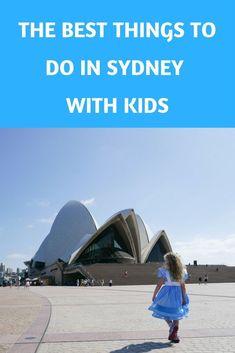 The Best Things To Do In Sydney With Kids #sydney #australia #familytravel #AustraliaTravelKids