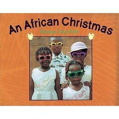 An African Christmas (Hardcover). A little boy describes the Christmas traditions in Africa, including the dancing ceremonies, MnOo ritual, costumes, and food.. Price: $15.95