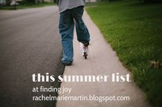 A to-do list for the summer. Intentional mothering, slowing down, finding joy. // at finding joy: this summer list