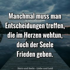 # decisions # sometimes # meet # man sometimes you have to make decisions … – Entertainment # Entscheidungen # treffen # manchmal # mann manchmal muss man entscheidungen treffen Happy Stories, True Stories, Letters Of Note, Inspirational Speeches, Daily Wisdom, Thats The Way, True Words, Sad Quotes, Quotations