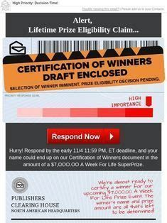 RR has emails from Publishers Clearing House, including . Enter Sweepstakes, Online Sweepstakes, Helping Other People, Helping Others, Decision Pending, Newsletter Names, Catchy Slogans, Win For Life, Lottery Results