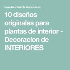 10 diseños originales para plantas de interior - Decoracion de INTERIORES