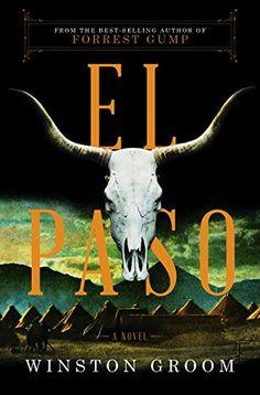 El Paso: A Novel by Winston Groom