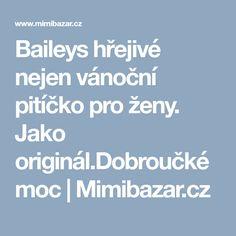 Baileys hřejivé nejen vánoční pitíčko pro ženy. Jako originál.Dobroučké moc   Mimibazar.cz