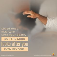 Loved ones may care until your death, but the Guru looks after you even beyond. Spiritual Inspiration Quotes, Spiritual Quotes, Love Quotes, Inspirational Quotes, Strong Faith, First Love, My Love, Booklet, Abundance