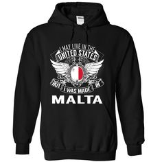 (Tshirt Suggest Order) I May Live in the United States But I Was Made in Malta N1 Shirts of week Hoodies, Funny Tee Shirts