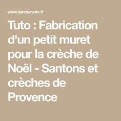 Tuto : Fabrication d'un petit muret pour la crèche de Noël - Santons et crèches de Provence