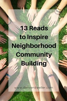 The thing that's difficult about building neighborhood community is you can't just will it to happen all by yourself. Sometimes it's hard to know just how to get started. Here's a round-up of online reads and favorite neighborhood community books with a ton of ideas to inspire you to reach out to your fellow neighbors and build a stronger neighborhood community.