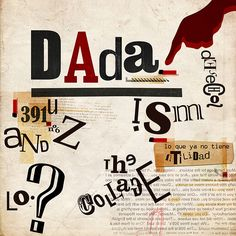 THERE IS NO ORDER OR MEANING TO THIS IMAGE, WHICH IS WHAT MAKES IT DADA. THE ENTIRE IMAGE IS MADE UP OF TEXTS ON DIFFERENT ANGLES AND OF DIFFERENT COLOUR AND SHADE THAT AIDE OTHER PARTS OF THE IMAGE TO STAND OUT AND CREATE HIERARCHY.   http://flickrhivemind.net/Tags/collage,fadu/Interesting