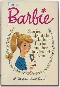 Here's Barbie by Cynthia Lawrence and Bette Lou Maybee from 1962. She looks so innocent compared to today's Barbies.