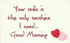 100 Good Morning Quotes with Beautiful Images - Page 3 of 10 - Dreams Quote The best way to outset your day is by reading funny good morning quotes. Here is our collection of cute, sweet, and romantic Funny Good Morning Quotes Good Morning For Her, Good Morning Quotes For Him, Good Day Quotes, Morning Thoughts, Good Morning My Sunshine, Good Morning Husband, Amazing Quotes, Good Morning Sweetheart Quotes, Romantic Good Morning Quotes