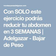 Con SOLO este ejercicio podrás reducir tu abdomen en 3 SEMANAS | Adelgazar - Bajar de Peso