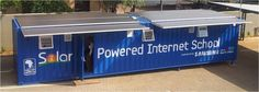 Solar Powered Internet School by Samsung in South Africa help up to 21 students learn in a classroom setting without worrying about no electricity.  Built around a shipping container, the school's solar panels power lighting, air conditioning and computers.