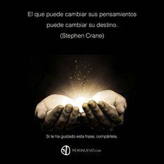 """Os dejamos la versión gráfica de la frase de la semana para compartir fácilmente en redes sociales: """"El que puede cambiar sus pensamientos puede cambiar su destino."""" (Stephen Crane) http://reikinuevo.com/cambiar-pensamientos/"""