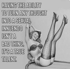 Ideas Funny Dirty Mind Quotes Hilarious For 2019 Pin Up Quotes, Sex Quotes, Life Quotes, Crazy Quotes, Badass Quotes, Pensamientos Sexy, Dirty Mind Quotes, Flirty Quotes, Flirty Memes