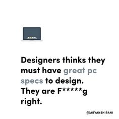 Designers thinks they must have great pc specs to design. They are F*****g right.  Stop crashing photoshop!  #ux #ui #uiux #uxui #uxdesign #uidesign #userinterfacedesign #userexperiencedesign #uxdesigner #uidesigner #app #designer #mobileapp #art #artist #dribbble #behance #adobe #sketch #interface #webdesign #uitrends #dailyui #dailydesign #instaui #graphicdesign #graphic #designinspiration #uxigers